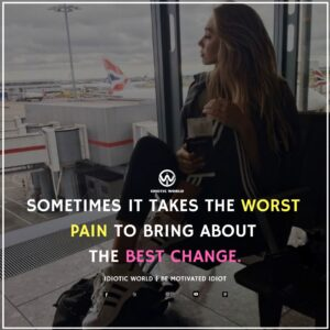 Attitude, Motivational, Inspriring Quotes for Girls IDIOTIC WORLD motivational quotes about life, motivational quotes in hindi, motivational quotes for work, inspirational quotes about living life, motivational quotes about life changes