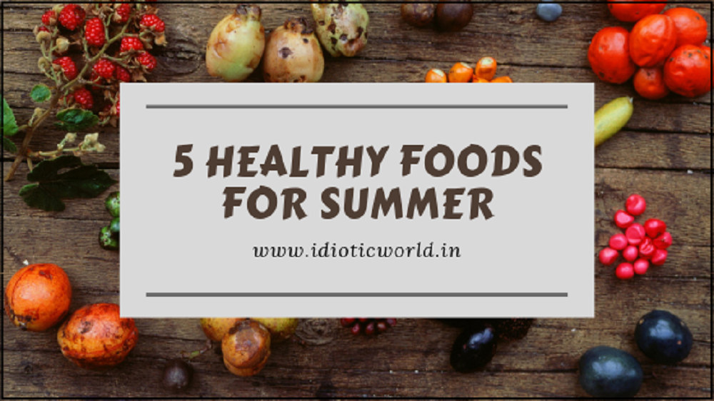 5 Healthy Foods for Summer